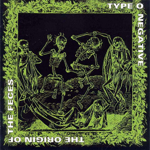 Type O Negative - The Origin of the Feces, reissue album cover from Wikipedia.