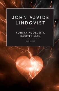 john-ajvide-lindqvist-kuinka-kuolleita-käsitellään-kansi-pauline-von-dahl